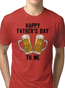 Happy Father's Day Beer To me, Funny Beer Lover Quote Tri-blend T-Shirt