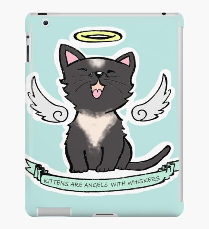 Kittens are Angels with whiskers iPad Case/Skin
