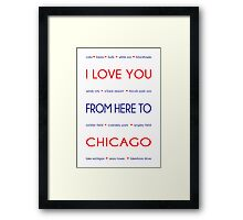 I Love You from Here to Chicago Framed Print
