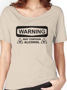 Warning may contain alcohol Women's Relaxed Fit T-Shirt