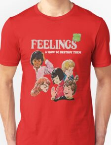 Feelings And How To Destroy Them T-Shirt