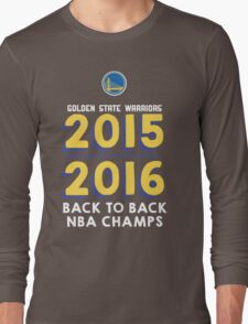 Golden State Warriors 2015-2016 Back to Back Champs Shirt Long Sleeve T-Shirt