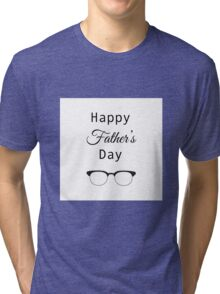 Happy fathers day. Lettering happy fathers day. Tri-blend T-Shirt