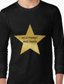 an attempt was made gold star Long Sleeve T-Shirt