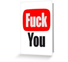 Tube Fuck You Logo Greeting Card