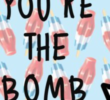 You're the Bomb #4 Sticker