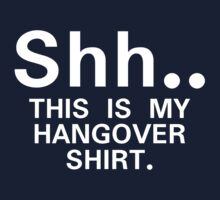 Shh...this is my hangover t-shirt Kids Clothes