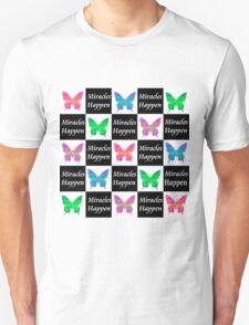 BLACK BUTTERFLY MIRACLES HAPPEN DESIGN Unisex T-Shirt