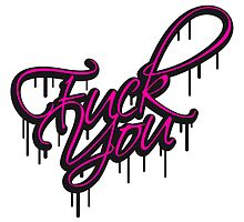 Fuck You Text Logo by Style-O-Mat