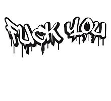 Fuck You Graffiti Design by Style-O-Mat