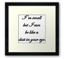 Baware of small people. Framed Print