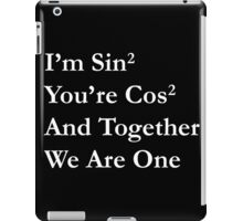 Maths Joke, Sin² + Cos² = 1  - white version iPad Case/Skin