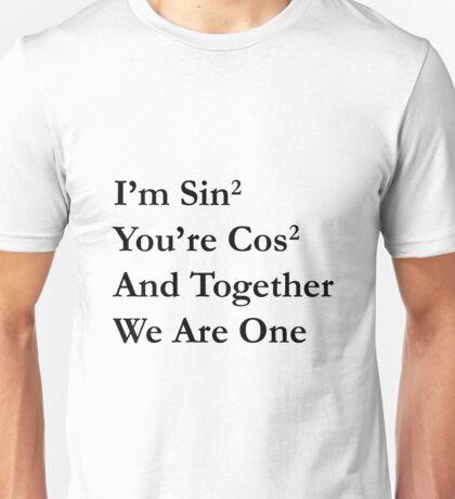 Maths Joke, Sin² + Cos² = 1  - black version Unisex T-Shirt