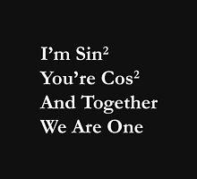 Maths Joke, Sin² + Cos² = 1  - white version Unisex T-Shirt