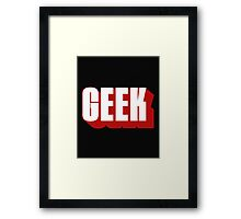 Geek ! Framed Print