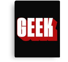 Geek ! Canvas Print