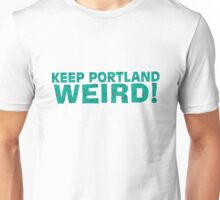 KEEP PDX WEIRD Unisex T-Shirt