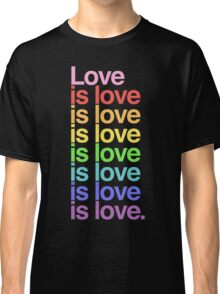 Love is love. Classic T-Shirt