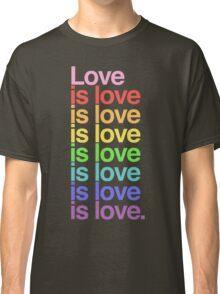 Love is love. Classic T-Shirt
