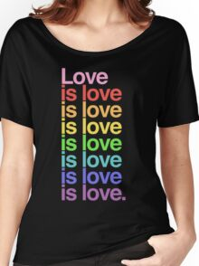 Love is love. Women's Relaxed Fit T-Shirt