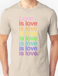 Love is love. Unisex T-Shirt