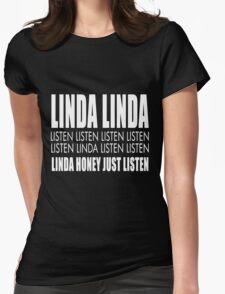 Linda listen Womens Fitted T-Shirt