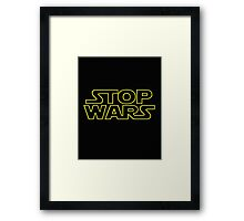 Stop Wars.  Framed Print