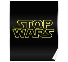 Stop Wars.  Poster