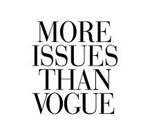 More Issues Than Vogue Typography by RexLambo