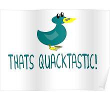 Thats Quacktastic  Poster