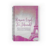 REMAIN LOYAL TO JEHOVAH! (EIFFEL TOWER) Spiral Notebook