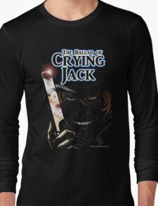 The Ballad of Crying Jack Long Sleeve T-Shirt