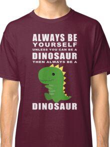 Always Dino Classic T-Shirt