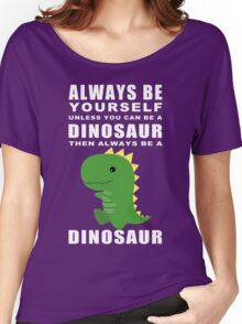Always Dino Women's Relaxed Fit T-Shirt