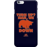 Turn Up? Tee iPhone Case/Skin