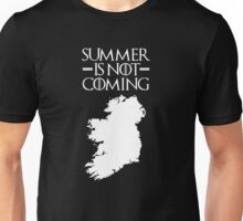 Summer is NOT coming - ireland(white text) Unisex T-Shirt