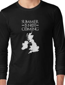 Summer is NOT coming - UK and Ireland(white text) Long Sleeve T-Shirt