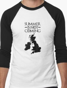 Summer is NOT coming - UK and Ireland(black text) Men's Baseball ¾ T-Shirt