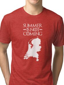Summer is NOT coming - netherlands(white text) Tri-blend T-Shirt
