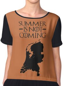 Summer is NOT coming - netherlands(black text) Chiffon Top