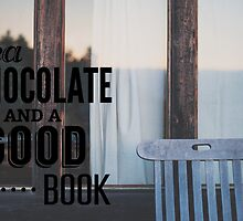 Tea, Chocolate and a Good Book by kayleejade