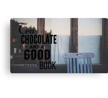 Tea, Chocolate and a Good Book Canvas Print