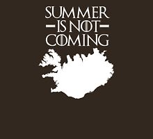 Summer is NOT coming - iceland(white text) Unisex T-Shirt