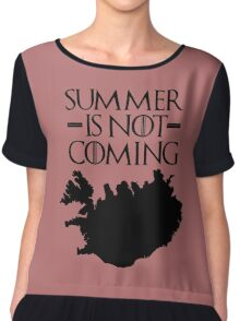 Summer is NOT coming - iceland(black text) Chiffon Top