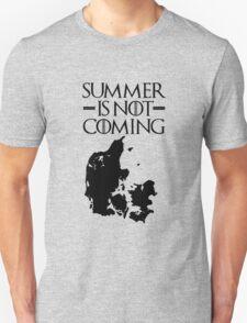 Summer is NOT coming - denmark(black text) T-Shirt