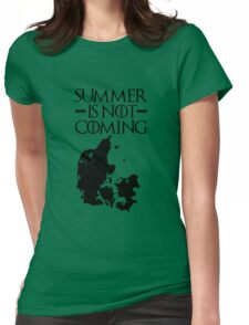 Summer is NOT coming - denmark(black text) Womens Fitted T-Shirt