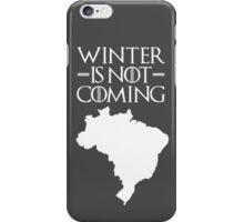 Winter is not Coming - Brazil iPhone Case/Skin