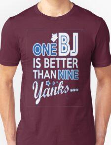 BJ is better than a Yank Unisex T-Shirt