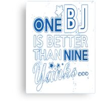 BJ is better than a Yank Canvas Print
