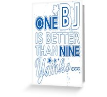 BJ is better than a Yank Greeting Card